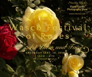 See Marsha Black's Photograhy Exhibit at the Wasco Festival of Roses