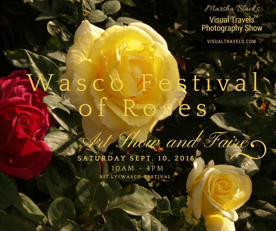 See Marsha Black's Photograhy Exhibit at the Wasco Festival of Roses