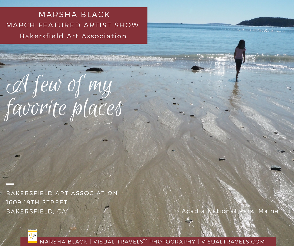 "Marsha Black Photography Show, ""A Few of My Favorite Places,"" will be on display March 1-30, 2018 as the Featured Artist at the Bakersfield Art Association"